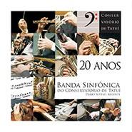 Banda Sinfônica do Conservatório de Tatuí - 20 anos