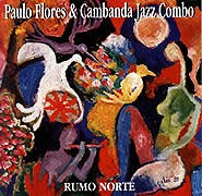 Rumo Norte - Paulo Flores & Jazz Combo do Conservatório de Tatuí