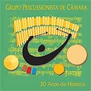 30 Anos de História - Grupo de Percussão do Conservatório de Tatuí
