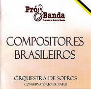 Compositores Brasileiros - Pró Bandas – Banda Sinfônica do Conservatório de Tatuí