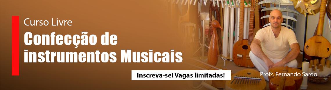 Curso Livre - Confecção de Instrumentos Musicais